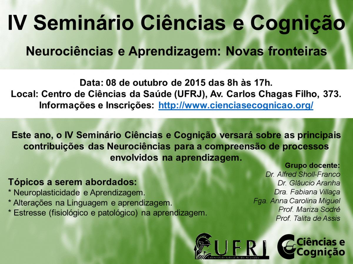 """IV Seminário Ciências e Cognição – """"Neurociências e Aprendizagem"""""""