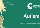 """""""Autismo"""" – Profa Dra Elisabete Castelon Konkiewitz – I Workshop Arte + Ciências e Inclusão"""