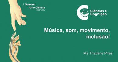 """""""Música, som, movimento, inclusão!"""" – Ms. Thatiane Pires"""