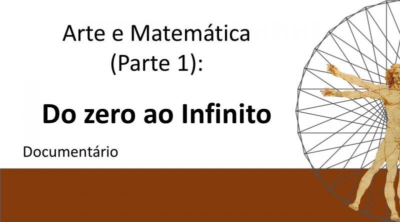 [Vídeo] Do Zero ao Infinito – Arte & Matemática