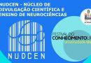 Conheça o Núcleo de Divulgação Científica e Ensino de Neurociências (NuDCEN)
