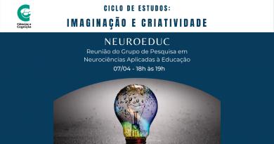 Ciclo de Estudos: Imaginação e Criatividade – Grupo de pesquisa Neuroeduc