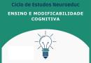 Ciclo de Estudos: Ensino e Modificabilidade Cognitiva – Neuroeduc